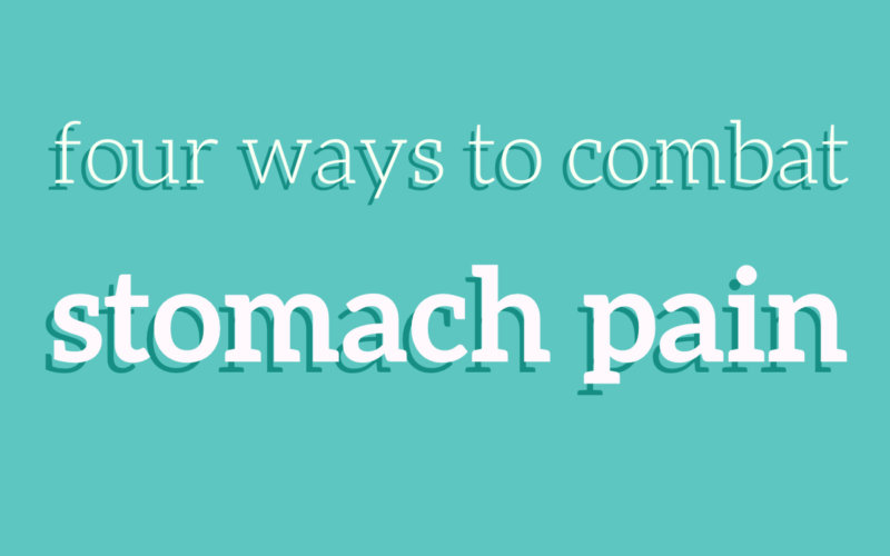 The Four Best Ways to Combat Stomach Pain