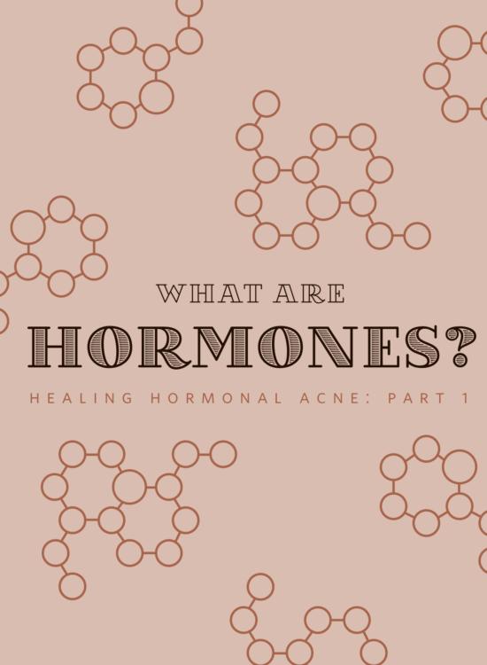 Healing hormonal acne part 1: What are hormones?