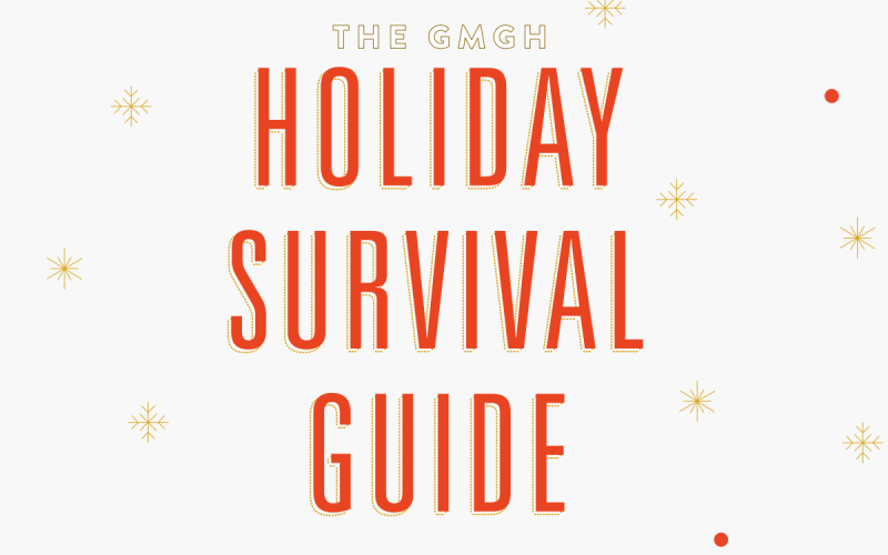 The GMGH Holiday Survival Guide