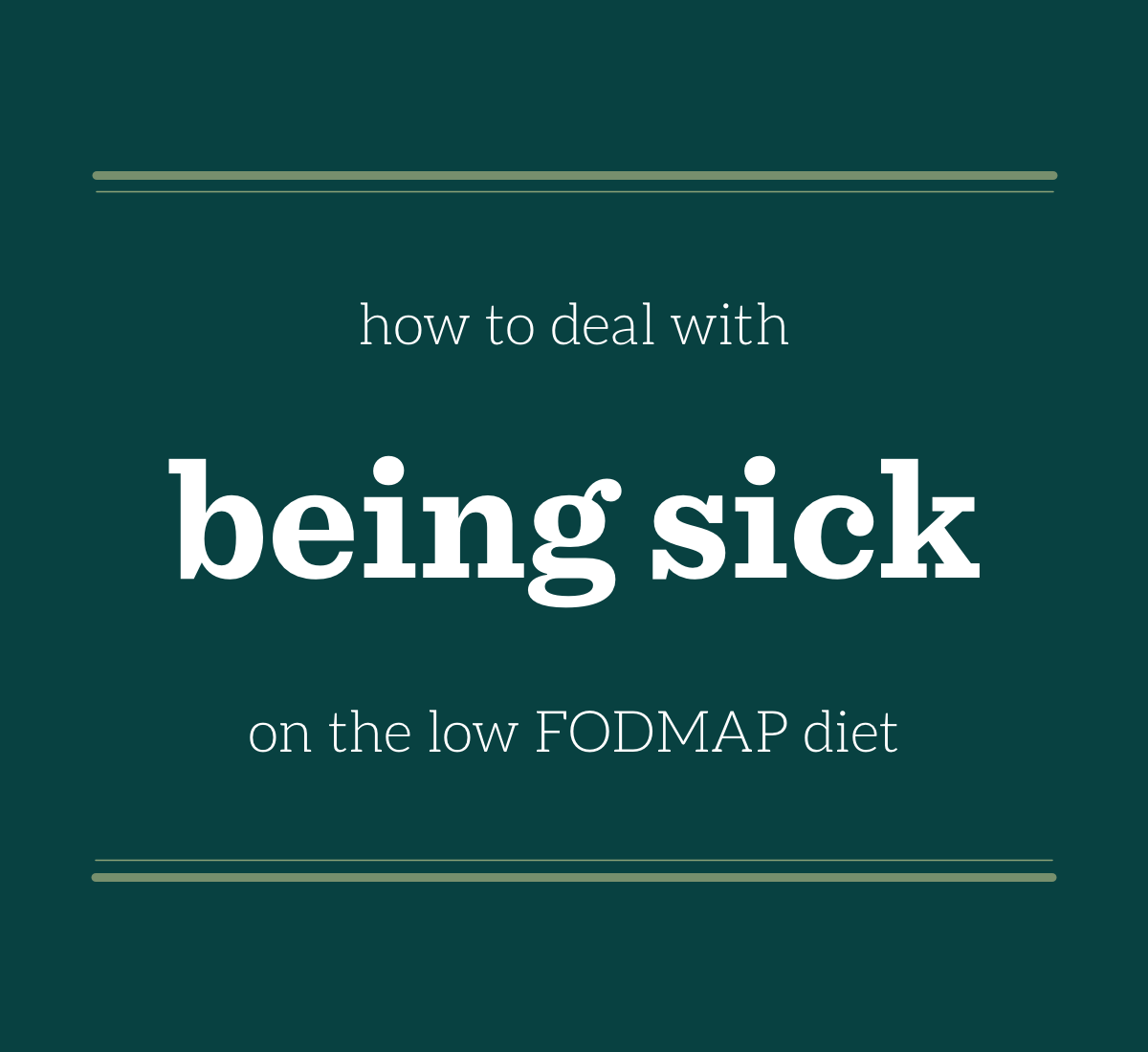 Dealing with sickness on the low FODMAP diet
