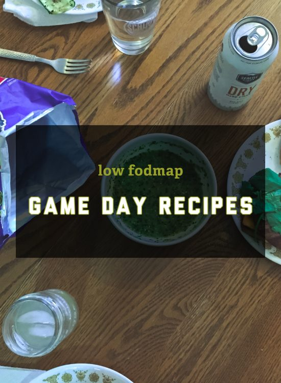Low FODMAP Game Day Recipes | Go Messy or Go Hungry